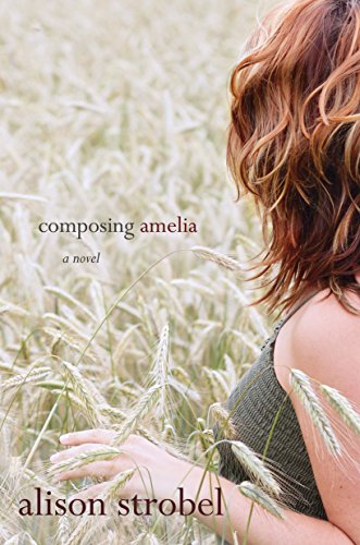 Book Review: Composing Amelia by Alison Strobel