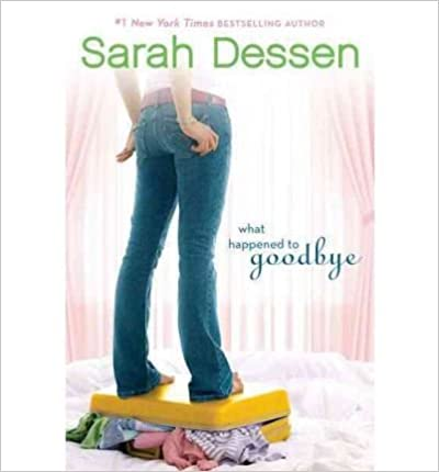 Book Review: What Happened to Goodbye by Sarah Dessen