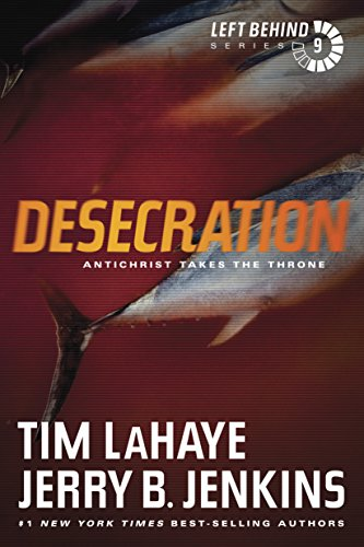Book Review: Desecration (Left Behind Series, Book 9) by Tim Lahaye & Jerry B. Jenkins