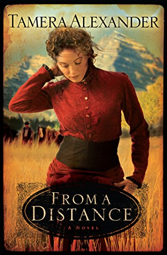 Book Review: From a Distance by Tamera Alexander
