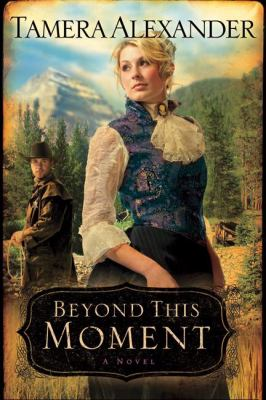 Book Review: Beyond This Moment by Tamera Alexander