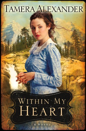 Book Review: Within My Heart by Tamera Alexander
