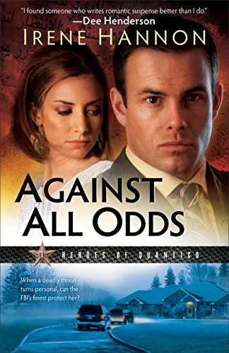 Book Review: Against All Odds: Heroes of Quantico Book 1 by Irene Hannon