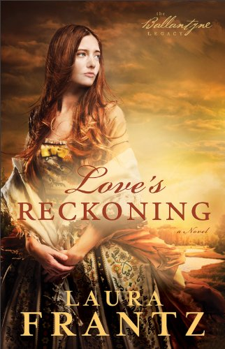 Book Review: Love's Reckoning by Laura Frantz