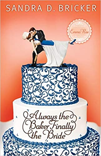 Book Review: Always the Baker, Finally the Bride by Sandra D. Bricker