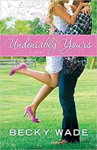 Book Review: Undeniably Yours by Becky Wade