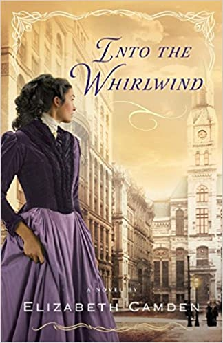 Book Review: Into the Whirlwind by Elizabeth Camden