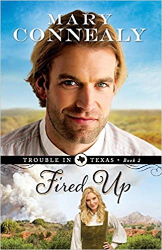 Book Review: Fired Up by Mary Connealy
