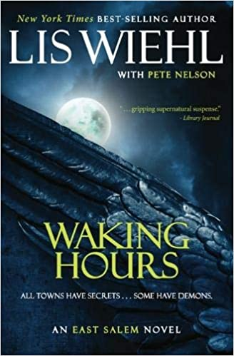 Book Review: Waking Hours by Lis Wielh with Pete Nelson
