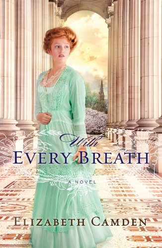 Book Review: With Every Breath by Elizabeth Camden