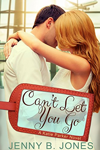 Book Review: Can't Let You Go by Jenny B. Jones